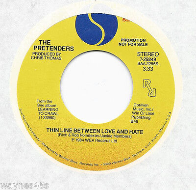 PRETENDERS * 45 * Thin Line Between Love And Hate *1984 * DJ PROMO UNPLAYED MINT