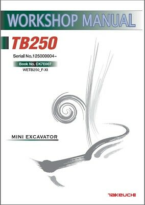 Takeuchi Tb250 Compact Excavator Service Workshop Manual On A Cd - Tb 250