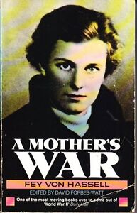 A-MOTHERS-WAR-FEY-VON-HASSELL-WORLD-WAR-II-CHECK-OUT-THE-BACK-COVER-BELOW