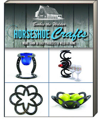 Horseshoe Crafts 30 Easy Projects to Weld at Home by Barbie Welder (Paperback) - Easy Adult Crafts
