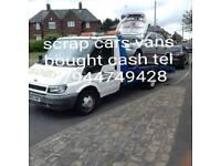 ALL SCRAP CARS VANS BOUGHT CASH TEL 07944749428