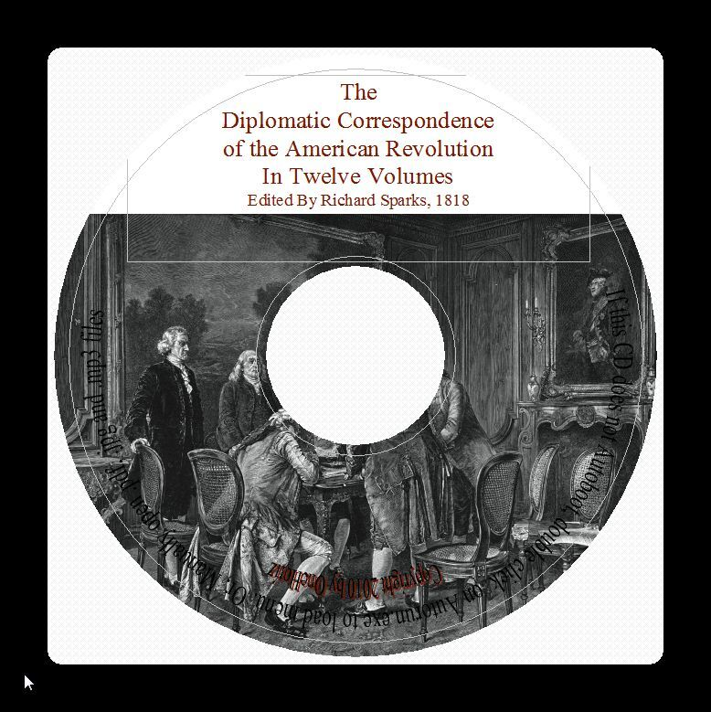 The Diplomatic Correspondence of the American Revolution - Twelve Volumes