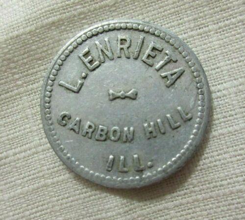 CARBON HILL ILL ILLINOIS IL ~ L. ENRIETA  GF 10 TOKEN ~  345 PEOPLE ~ COAL ?