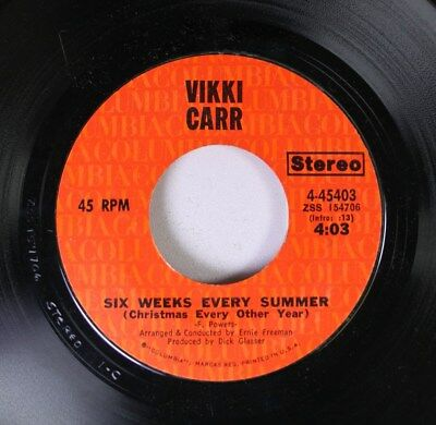 Christmas 45 Vikki Carr - Six Weeks Every Summer (Christmas Every Other Year) / ()