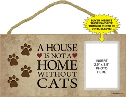 A house is not a home without Cats Wood Photo Picture Frame Sign Plaque USA Made