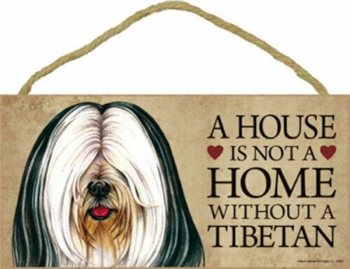A house is not a home without a Tibetan Wood Terrier Dog Sign Plaque Made in USA