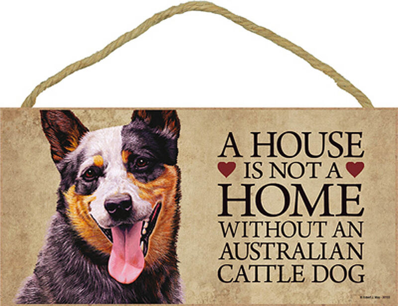 Australian Cattle Wood Dog Sign Wall Plaque Photo Display A House Is Not A Ho...