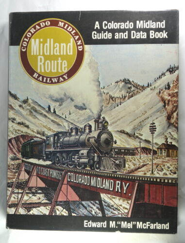Midland Route - A Colorado Midland Guide and Data Book  - Hardback