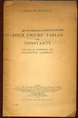 Four Figure Tables and Constants for Use of Students and Examination Canditates, ()