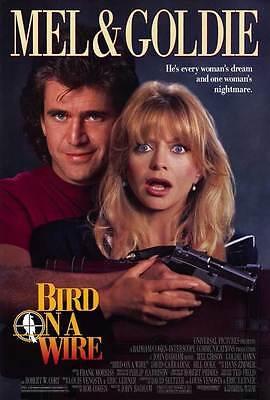 BIRD ON A WIRE Movie POSTER 27x40 Mel Gibson Goldie Hawn David Carradine Bill