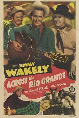 ACROSS THE RIO GRANDE Movie POSTER 27x40 Jimmy Wakely Dub Taylor Reno Browne