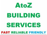 AtoZ BUILDING SERVICES < NO CALL OUT CHARGE! > < EXPERIENCED BUILDER! >