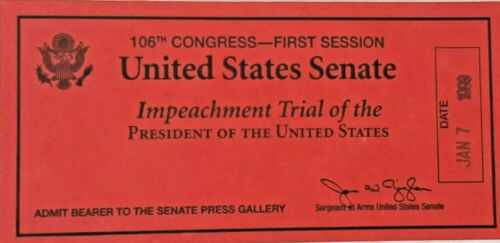 BILL CLINTON Red  PRESS Impeachment Ticket - *FIRST DAY*