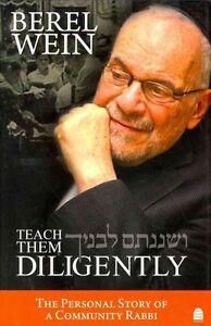 Teach Them Diligently by Berel Wein (Hardback, 2014)