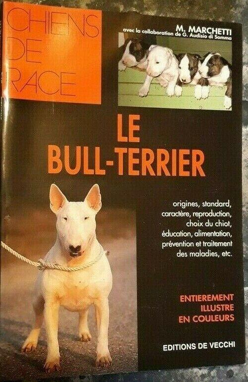 Chien de race - le bull-terrier - de vecchi