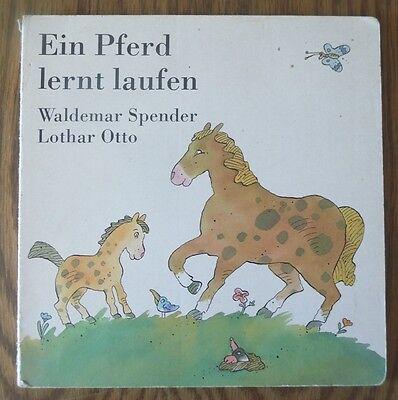 Ein Pferd lernt laufen – Waldemar Spender & Lothar Otto  DDR Bilderbuch
