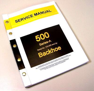 Service Manual For John Deere 500-a Backhoe Loader Tractor Repair Technical Shop
