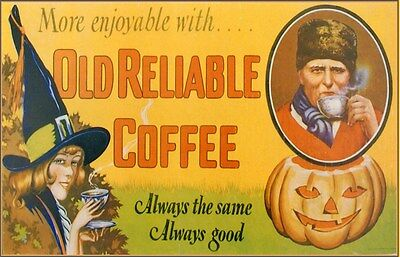 OLD RELIABLE COFFEE HALLOWEEN THEME ADVERTISING POSTER VINTAGE REPRODUCTION! - Advertising Halloween