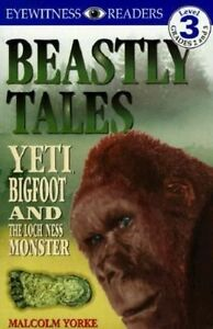 Good, Beastly Tales: Yeti, Bigfoot, and the Loch Ness Monster (DK Readers: Level
