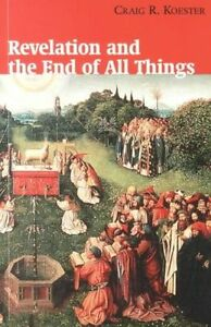 Revelation and the End of All Things by Craig R Koester Paperback 2001 - Bournemouth, United Kingdom - Revelation and the End of All Things by Craig R Koester Paperback 2001 - Bournemouth, United Kingdom