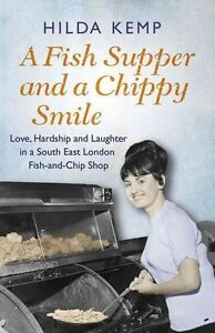 A Fish Supper and a Chippy Smile Love Hardship and Laughter in a South East Lo - Hereford, United Kingdom - A Fish Supper and a Chippy Smile Love Hardship and Laughter in a South East Lo - Hereford, United Kingdom