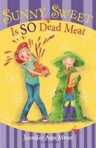 Sunny Sweet Is So Dead Meat, Mann, Jennifer Ann, 1599909782, New Book