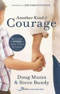 Another Kind Of Courage: God's Design For Fathers Of Families Affected-ExLibrary