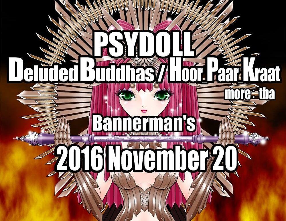 Psydoll + Deluded Buddhas + Hoor Paar Kraat at Bannerman's
