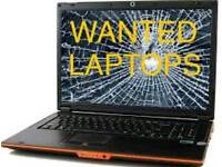LAPTOPS WANTED WORKING OR FAULTY