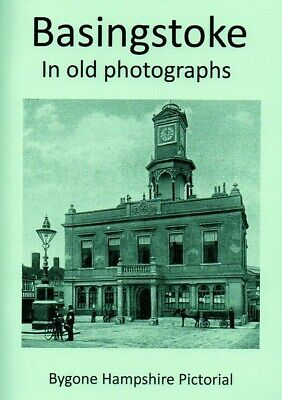 Basingstoke in old photographs Local History Enthusiast Pictorial