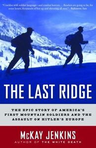 The Last Ridge The Epic Story of America039s First Mountain Soldiers and the - Norwich, United Kingdom - The Last Ridge The Epic Story of America039s First Mountain Soldiers and the - Norwich, United Kingdom
