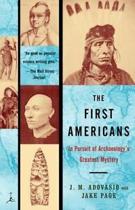 The First Americans: In Pursuit of Archaeology's Greatest Mystery (Modern Librar