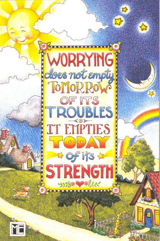 WORRY EMPTIES TODAY