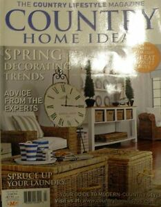 country home ideas magazine vol 9 no 10 spring decorating trends