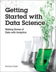 Getting Started with Data Science, Murtaza Haider