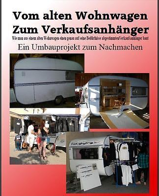 Vom alten Wohnwagen zum Verkaufsanhänger, Umbauprojekt