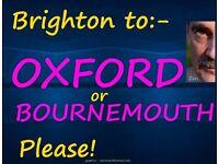 Brighton to Bournemouth or Oxford - Urgent