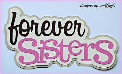 CRAFTECAFE SISTER TITLE paper piecing premade Scrapbook page die cut WOLFFEY5
