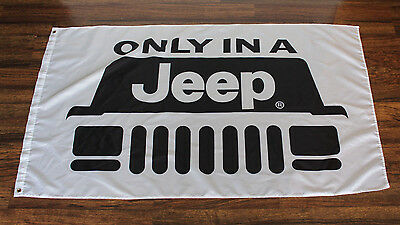New Only in a Jeep Flag Black Grill Cherokee Renegade Wagoneer Sign Banner