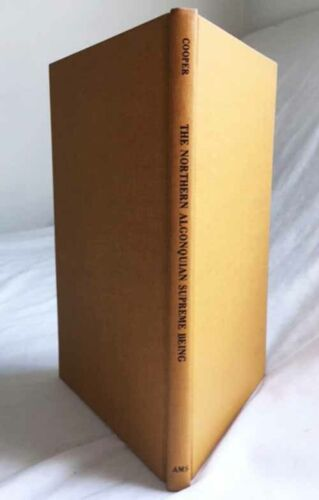 The Northern Algonquin Supreme Being by Cooper/Nice 1978 Hardback (1934 Reprint)