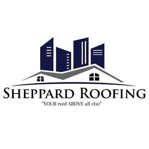 """SHEPPARD ROOFING """"YOUR roof ABOVE all else"""""""
