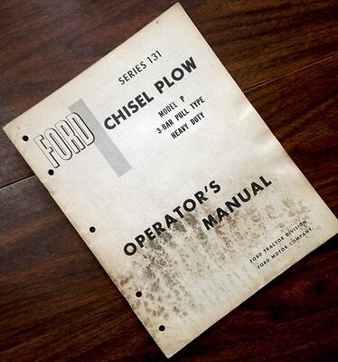 Ford Series 131 Chisel Plow Model P 3-bar Pull Type Heavy Duty Operators Manual