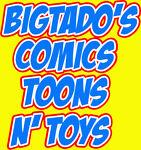 Bigtado's Comics Toons N Toys