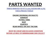PARTS WANTED TO FIT SUZUKI RM 125 2005 K5