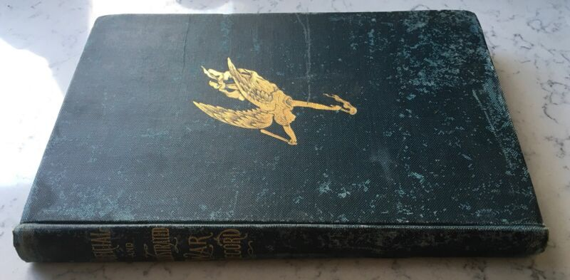 ANTIQUE CIVIL WAR BOOK OFFICIAL AND ILLUSTRATED WAR RECORD BY MARCUS WRIGHT 1898
