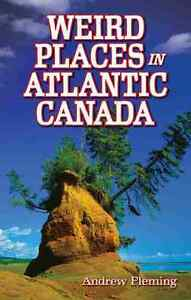 Weird Places In Atlantic Canada-Andrew Fleming