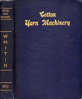 Whitin Machine Works / Illustrated and Descriptive Catalog of Whitin Cotton Yarn