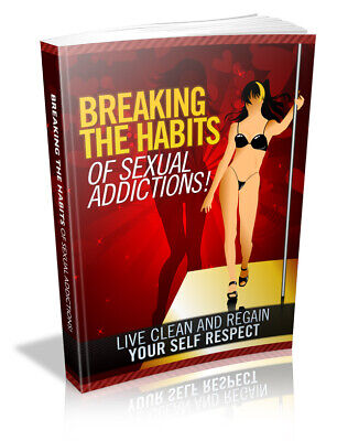 Breaking The Habits Of Sexual Addiction PDF eBook Resell Rights +10 Free Ebooks