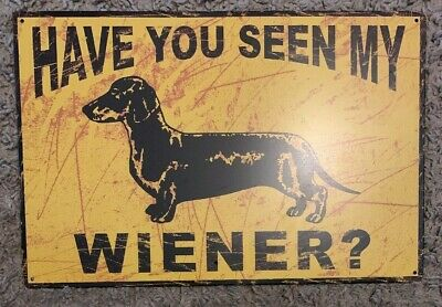 "Metal Sign Measures - Metal Sign ""Have You Seen My Wiener?"