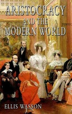 Aristocracy and the Modern World by Ellis Wasson Paperback Book (English)